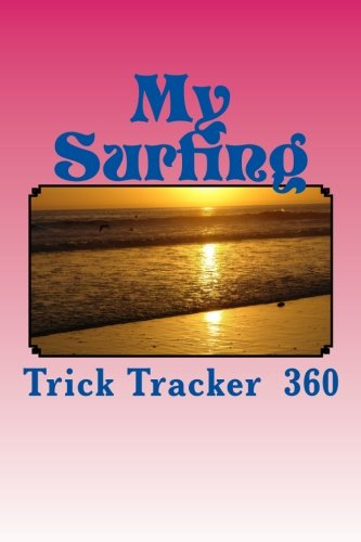 9781535138185: My Surfing: Trick Tracker 360 (Cover Colors 360) (Volume 6)