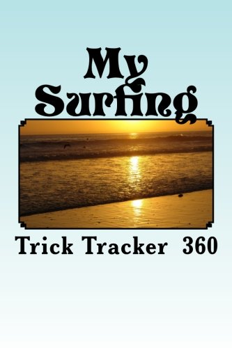 9781535138413: My Surfing: Trick Tracker 360 (Cover Colors 360) (Volume 7)