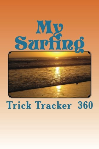 9781535138581: My Surfing: Trick Tracker 360 (Cover Colors 360) (Volume 8)