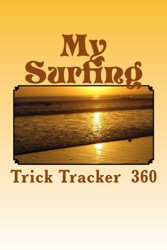 9781535138895: My Surfing: Trick Tracker 360 (Cover Colors 360) (Volume 9)