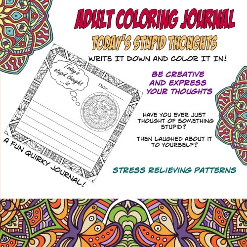 9781535138987: Adult Coloring Journal Today's Stupid Thoughts: lank Journal Coloring Book. Express your thoughts, feelings and emotions (Mandala Coloring Journal)