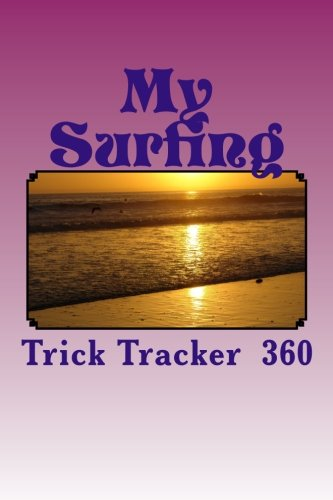 9781535139434: My Surfing: Trick Tracker 360 (Cover Colors 360) (Volume 10)