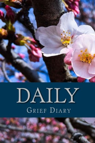 9781535142229: Daily Grief Diary: Three Month Grief Journal With Tools