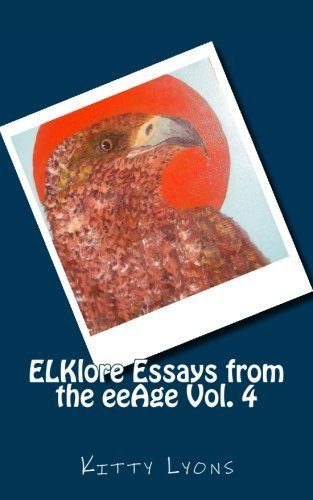 9781535143783: ELKlore Essays from the eeAge: Re.ALL.itty Probabilities (Volume 4)