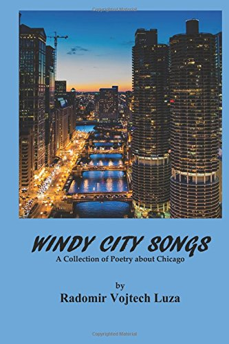 9781535149501: Windy City Songs: A Collection of Poetry about Chicago