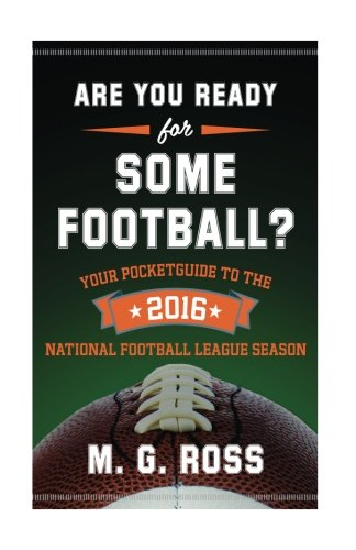 9781535150859: Are You Ready for Some Football 2016: Your Pocket Guide to the 2016 National Football League Season: Volume 3