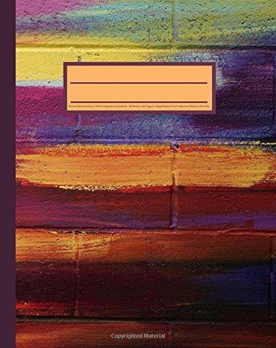 9781535152174: Painted Brick Rainbow Wall Composition Notebook