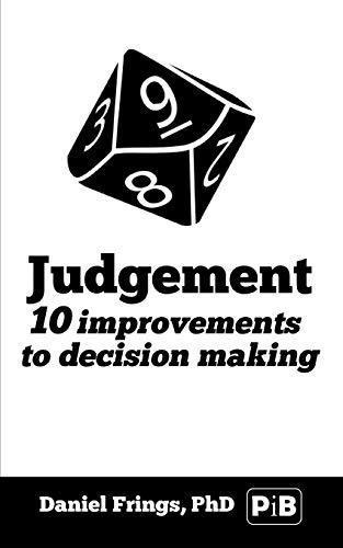 9781535162395: Judgement: 10 judgemental bias to avoid. 10 ways to improve decision making
