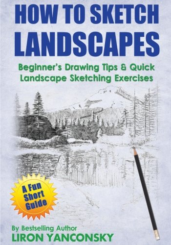 How to Sketch Landscapes: Beginner's Drawing Tip & Quick Landscape Sketching Exercises: ...