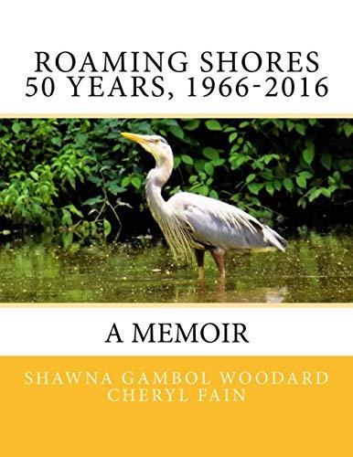 9781535163507: Roaming Shores 50 Years, 1966-2016: a Memoir