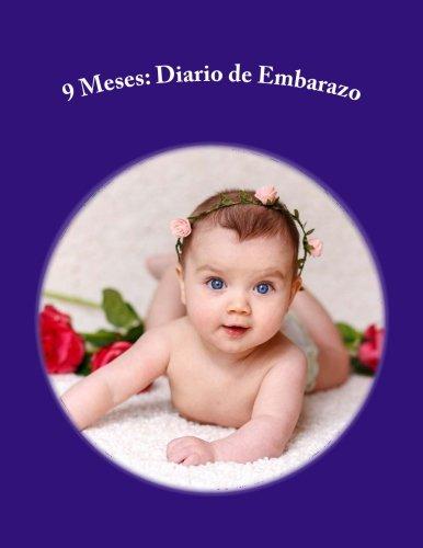 9781535164672: 9 Meses: Diario de Embarazo