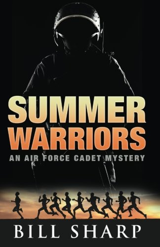 9781535164689: Summer Warriors: An Air Force Cadet Mystery