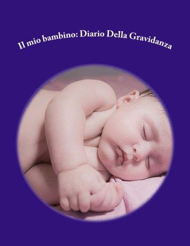 9781535164856: Il mio bambino: Diario Della Gravidanza (Italian Edition)