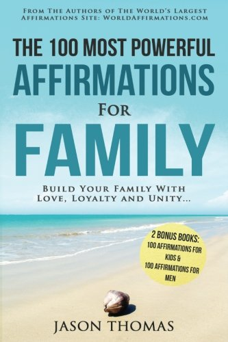 Affirmations | The 100 Most Powerful Affirmations for Family | 2 Amazing Affirmative Bonus Books ...