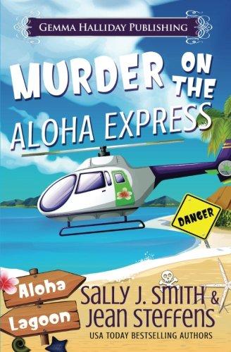 Murder on the Aloha Express: A Gabby LeClair Mystery (Aloha Lagoon Mysteries) (Volume 2): Sally J. ...