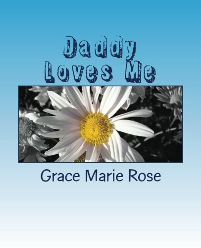 9781535167734: Daddy Loves Me: A book for my children about their bipolar Daddy.