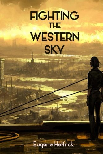 9781535169080: Fighting The Western Sky