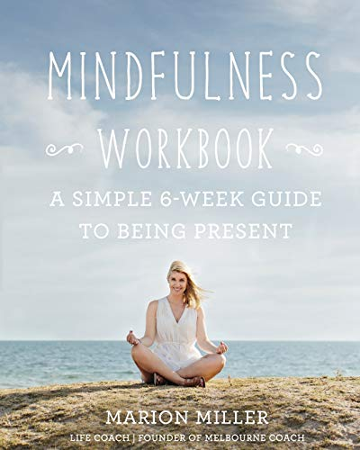 9781535176057: Mindfulness Workbook: A Simple 6-Week Guide to Being Present (Volume 1)