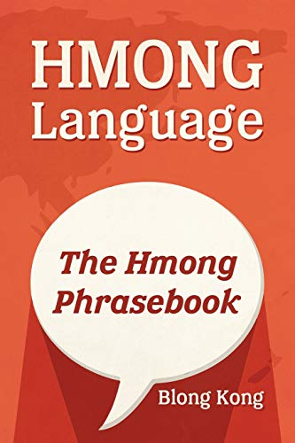 Hmong Language: The Hmong Phrasebook: Kong, Blong