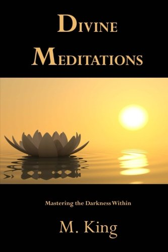 9781535177283: Divine Meditations: Mastering the Darkness Within