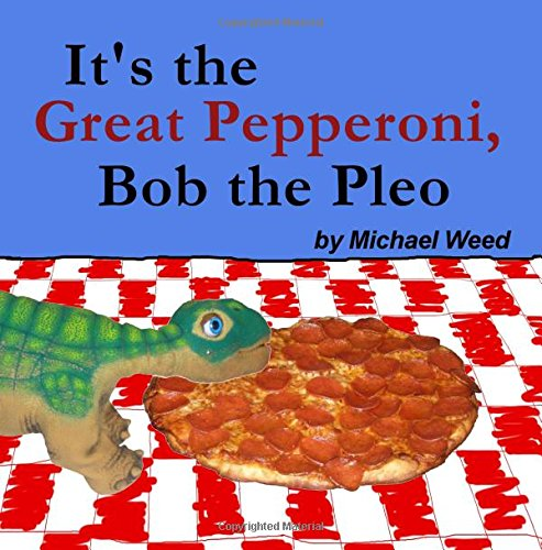 9781535178426: It's the Great Pepperoni, Bob the Pleo