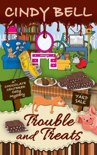 9781535178846: Trouble and Treats (A Chocolate Centered Cozy Mystery) (Volume 6)