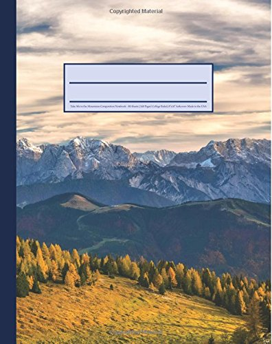 9781535183840: Take Me to the Mountains Composition Notebook: Nature Lover's 160 Page Softcover Journal, College Ruled, 8
