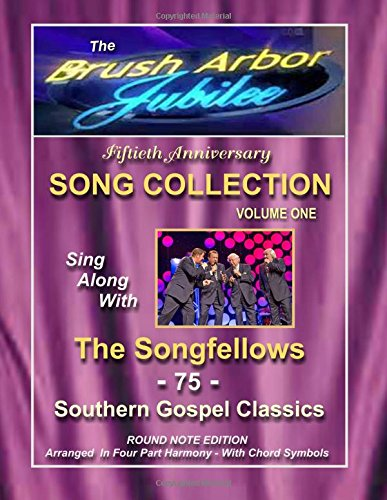9781535184199: The Brush Arbor Jubilee Song Collection: Sing Along With The Songfellows Quartet