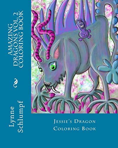 9781535186254: Amazing Dragons Volume Two Coloring Book Companion: Jessie's Dragon