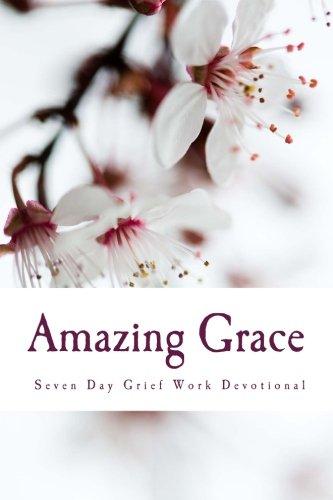 9781535192279: Amazing Grace: Seven Day Grief Devotional