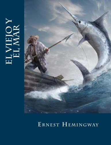 9781535193276: El viejo y el mar (Spanish Edition)