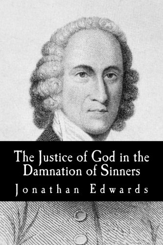 9781535193443: The Justice of God in the Damnation of Sinners