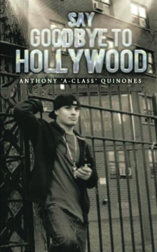 Say Good Bye To Hollywood: Revised: Quinones, Anthony A-Class