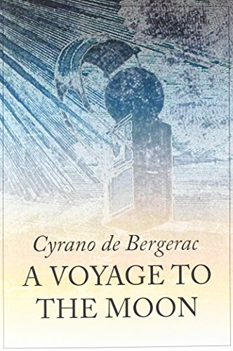 A Voyage to the Moon: De Bergerac, Cyrano