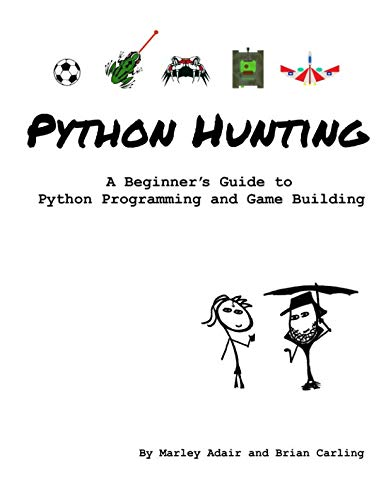9781535196956: Python Hunting: A beginner's guide to programming and