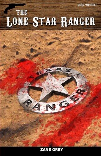 The Lone Star Ranger: Zane Grey