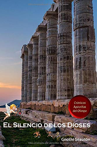 9781535198776: El Silencio de los Dioses: Crónicas Apócrifas del Olimpo