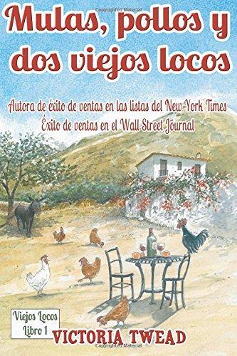 9781535206563: Mulas, pollos y dos viejos locos: Saboreando la vida andaluza (Volume 1) (Spanish Edition)