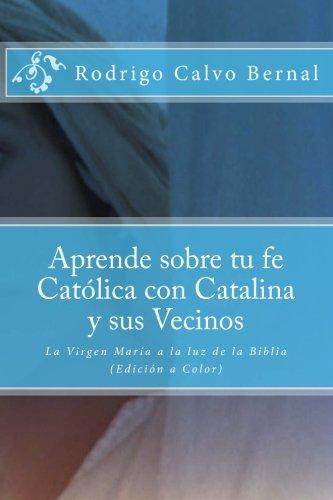 Aprende Sobre Tu Fe Catolica Con Catalina: Calvo Bernal Ca,