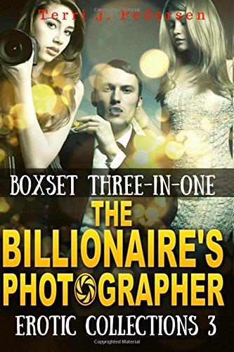 Boxset 3-In-1 the Billionaire s Photographer Erotic: Terri J Pedersen