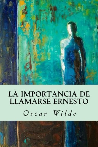 9781535212601: La importancia de llamarse Ernesto