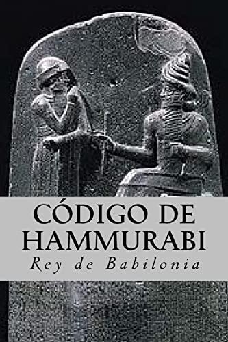 Código de Hammurabi (Spanish Edition): Babilonia, Rey de