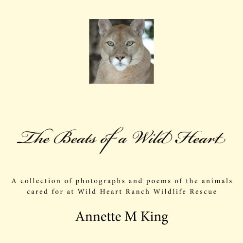 The Beats of a Wild Heart: A: King, Annette M.