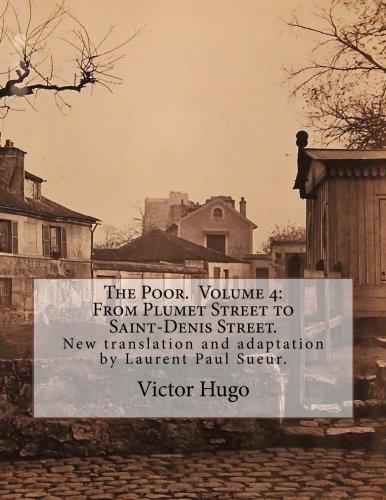 The Poor. Volume 4: From Plumet Street: Hugo, Victor