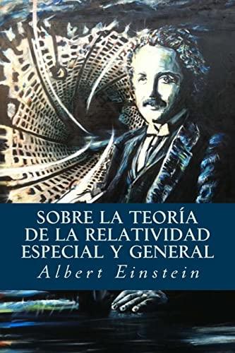 9781535217248: Sobre la Teoría de la Relatividad Especial y General (Spanish Edition)