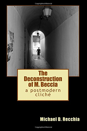 9781535217286: The Deconstruction of M. Beccia: a postmodern cliche