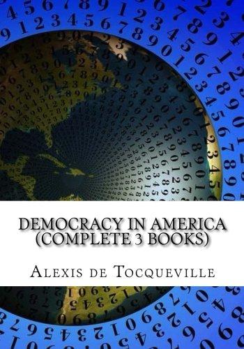 9781535219341: Democracy in America (Complete 3 Books)