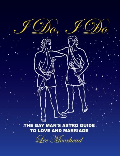 9781535220460: I DO, I DO: The Gay Man's Astroguide to Love and Marriage