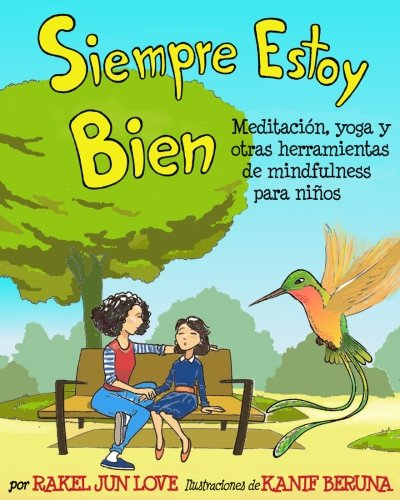 9781535220590: Siempre Estoy Bien: Meditación, yoga y otras herramientas de mindfulness para niños