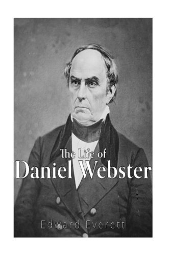 9781535220620: The Life of Daniel Webster